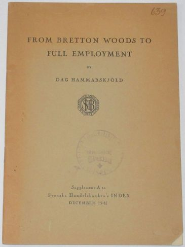 From Bretton Woods to Full Employment, by Dag Hammarskjold